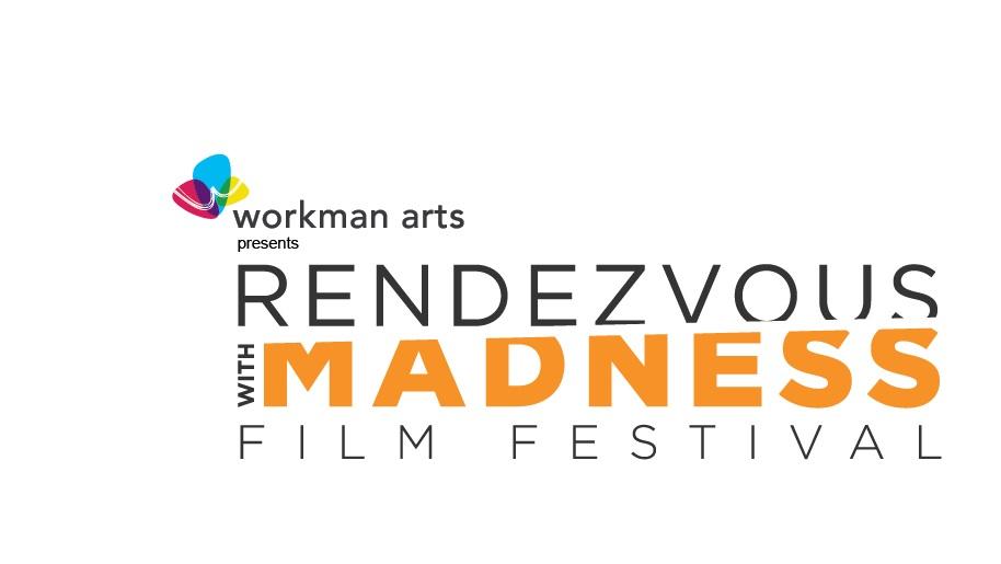 WORKMAN ARTS ANNONCE  LE 23e RENDEZ-VOUS ANNUEL DU MADNESS FILM FESTIVAL